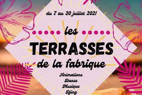 Du 7 au 30 juillet 2021, les terrasses de la Fabrique : animations, danse, musique, DJing, sport.